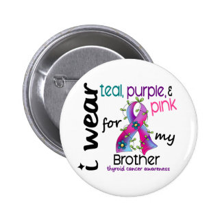 Thyroid Cancer I Wear Ribbon For My Brother 43 Pinback Button