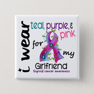 Thyroid Cancer I Wear Ribbon For My Girlfriend 43 Pinback Button