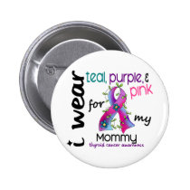 Thyroid Cancer I Wear Ribbon For My Mommy 43 Pinback Button