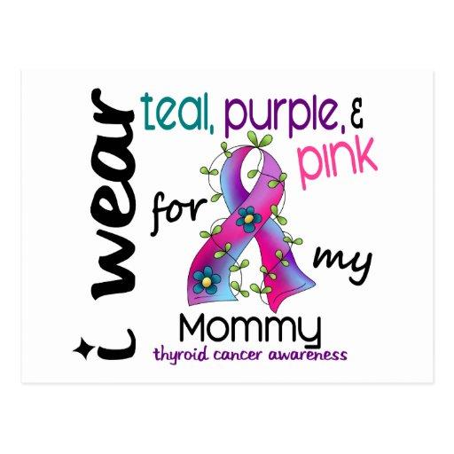 Thyroid Cancer I Wear Ribbon For My Mommy 43 Postcard