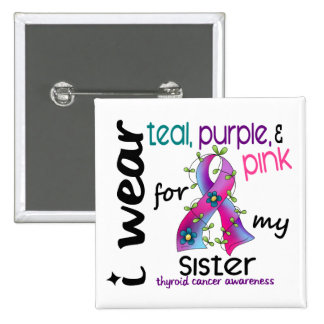Thyroid Cancer I Wear Ribbon For My Sister 43 Button