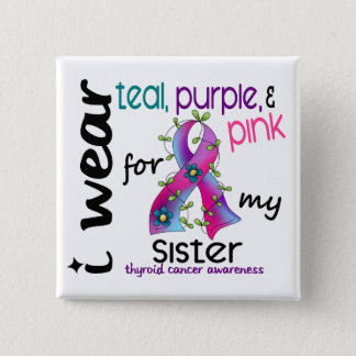 Thyroid Cancer I Wear Ribbon For My Sister 43 Pinback Button