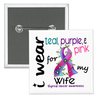 Thyroid Cancer I Wear Ribbon For My Wife 43 Pinback Button