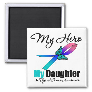 Thyroid Cancer My Hero My Daughter 2 Inch Square Magnet
