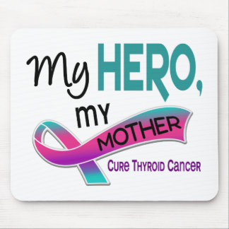 Thyroid Cancer MY HERO MY MOTHER 42 Mouse Pad