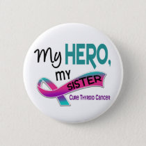 Thyroid Cancer MY HERO MY SISTER 42 Button