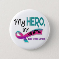 Thyroid Cancer MY HERO MY WIFE 42 Button
