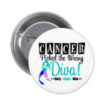 Thyroid Cancer Picked The Wrong Diva v2 Pinback Buttons