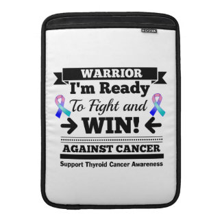 Thyroid Cancer Ready To Fight and Win Sleeves For MacBook Air