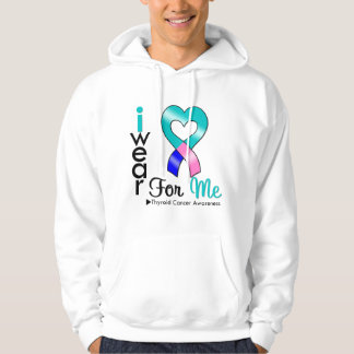 THYROID CANCER Ribbon For Me Hooded Sweatshirt