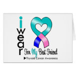 Thyroid Cancer Ribbon For My Best Friend Greeting Card
