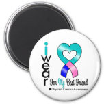 Thyroid Cancer Ribbon For My Best Friend Magnet