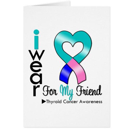 Thyroid Cancer Ribbon For My Friend Card