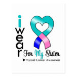 Thyroid Cancer Ribbon For My Sister Postcard