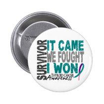Thyroid Cancer Survivor It Came We Fought I Won Pinback Button