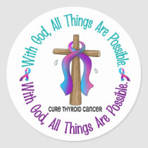 Thyroid Cancer WITH GOD CROSS Classic Round Sticker