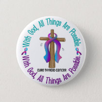 Thyroid Cancer WITH GOD CROSS Pinback Button