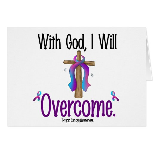 Thyroid Cancer With God I Will Overcome Greeting Card