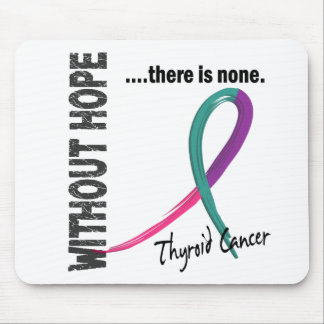Thyroid Cancer Without Hope 1 Mouse Pad