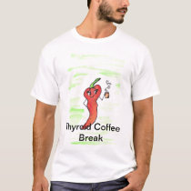 Thyroid Coffe Break T-Shirt