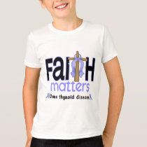 Thyroid Disease Faith Matters Cross 1 T-Shirt