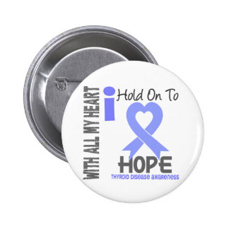 Thyroid Disease I Hold On To Hope 2 Inch Round Button