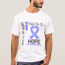 Thyroid Disease I Hold On To Hope T-Shirt