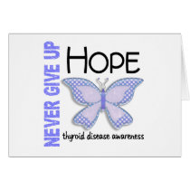 Thyroid Disease Never Give Up Hope Butterfly 4.1 Card