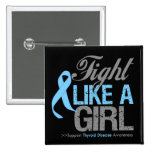 Thyroid Disease Ribbon - Fight Like a Girl Pinback Buttons