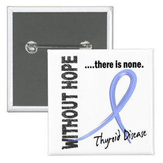 Thyroid Disease Without Hope 1 2 Inch Square Button