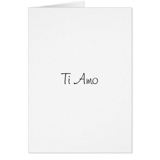 Ti Amo/I Love You Card