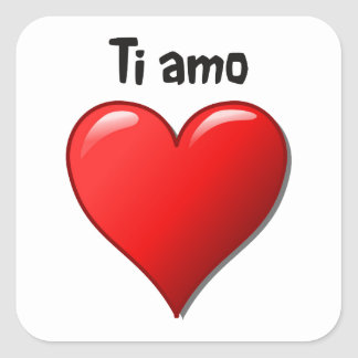 Ti amo - I love you in Italian Square Sticker