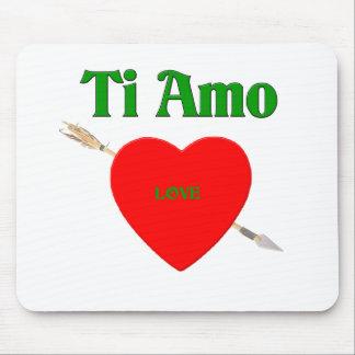 Ti Amo (te amo) Mouse Pads