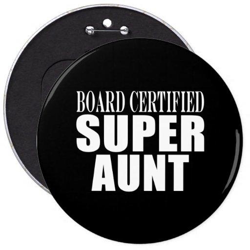Tía de tía Aunts Board Certified Super Pins