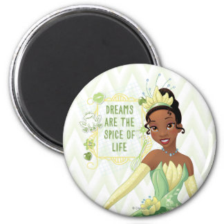 Tiana - Dreams Are The Spice Of Life Magnet