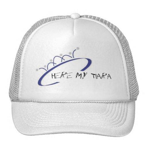 Tiara,Here My Tiara Trucker Hat
