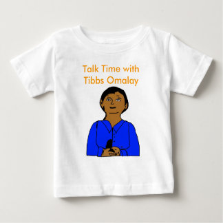 Tibbs Talk Time with Tibbs Omalay Baby T-shirt