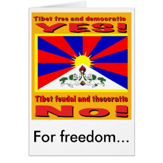Tibet free and democratic, For freedom... Greeting Card