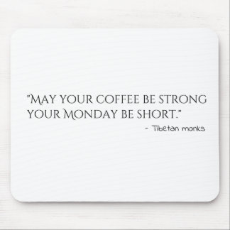 tibetan monks coffee monday quote.png mouse pad