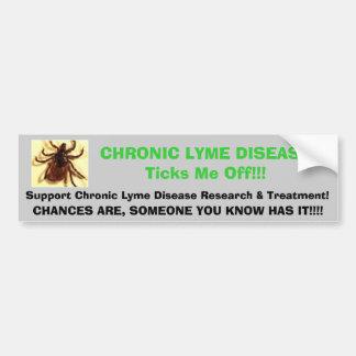 tic, CHRONIC LYME DISEASETicks Me Off!!!, Suppo... Car Bumper Sticker