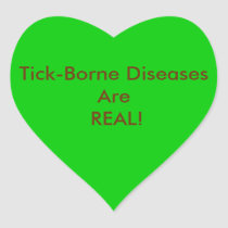 Tick-Borne Diseases are real and not in our head! Heart Sticker