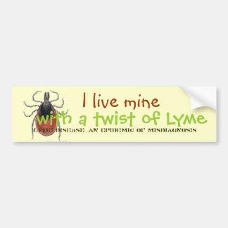 tick, I live mine, with a twist of Lyme, Lyme D... Car Bumper Sticker