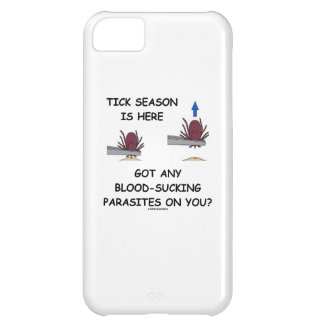 Tick-Season Is Here Got Blood-Sucking Parasites On Cover For iPhone 5C