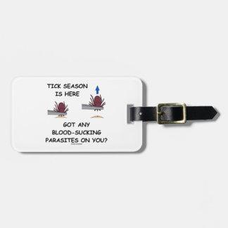 Tick-Season Is Here Got Blood-Sucking Parasites On Travel Bag Tag
