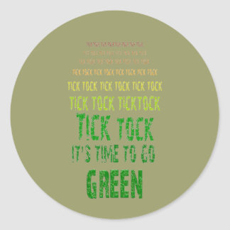 Tick Tock: It's Time to Go Green Classic Round Sticker