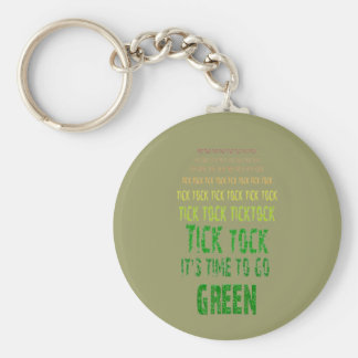 Tick Tock: It's Time to Go Green Keychain