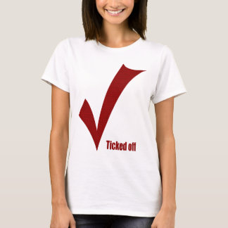 Ticked off Annoyed Angry Huff Tick Graphic design T-Shirt