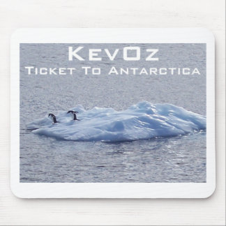 Ticket To Antarctica, by KevOz Mouse Pad