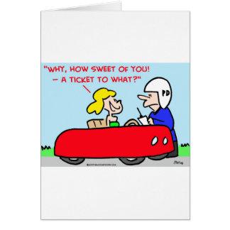 ticket to what cop speeder greeting cards