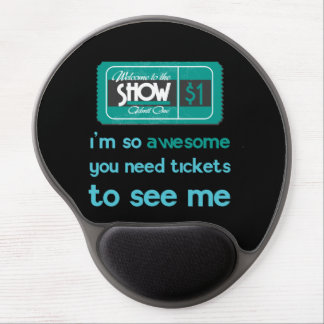 Tickets to see me gel mouse pad